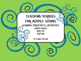 Teaching Verbals for Middle School by Dianne Watson