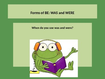 Teaching Verbs of BE: Was and Were with a PowerPoint Prpesentation. Lesson