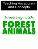 Teaching Vocabulary and Concepts using Forest Animals