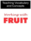 Teaching Vocabulary and Concepts using Fruit