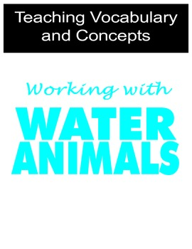 Teaching Vocabulary and Concepts using Water Animals