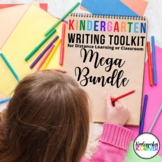 Kindergarten Writing Toolkit MEGA BUNDLE for the ENTIRE YEAR Distance Learning