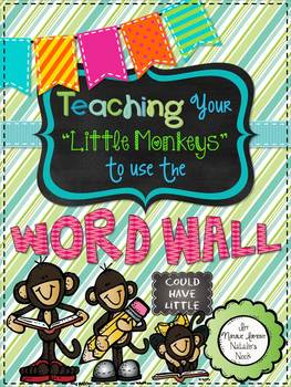 """Teaching """"Your Little Monkeys"""" How To Use The Word Wall {34 Week Program}"""