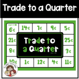 Teaching about Coins: Trade to a Quarter