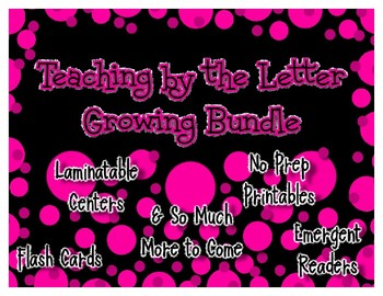 Teaching by the Letter Growing Bundle - Focus Alphabet is A