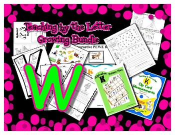 Teaching by the Letter Growing Bundle - Focus Alphabet is W