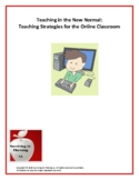 Teaching in the New Normal: Teaching Strategies for the On
