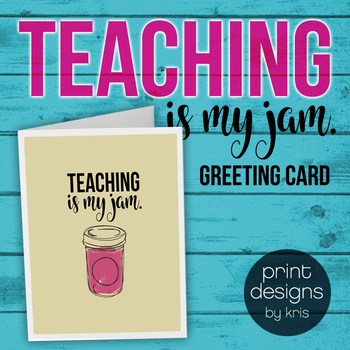 Teaching is my Jam Card