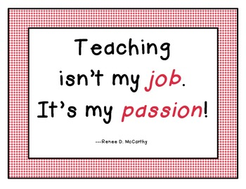 """Teaching isn't my job, it's my passion!""  Teacher Quote Poster"