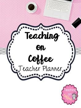 Teaching on Coffee Teacher Planner Pink