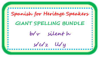 GIANT BUNDLE of teaching spelling to Spanish heritage speakers (b/v, c/s/z, h)