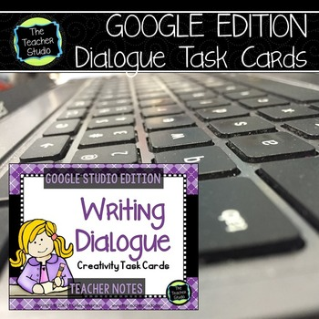 Teaching the Power of Dialogue: Creativity Task Cards GOOG