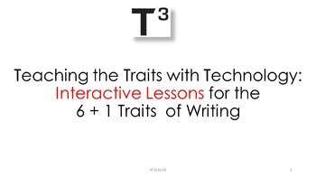 Teaching the Traits with Technology: Interactive Lessons for 6 + 1 Traits