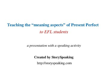 "Teaching the ""meaning aspects"" of Present Perfect to EFL students"