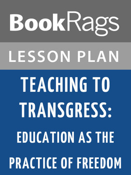 Teaching to Transgress: Education as the Practice of Freedom Lesson Plans