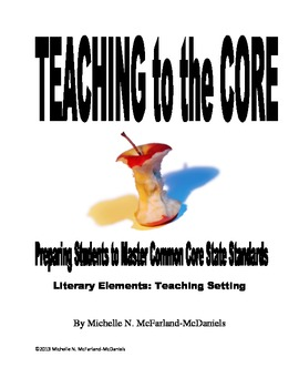 Teaching to the Core: Literary Elements-Setting