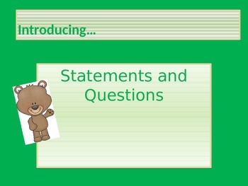 Teaching what a STATEMENT and QUESTION is with a POWER POINT presentation.