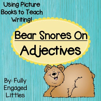 Adjectives in Writing Bear Snores On