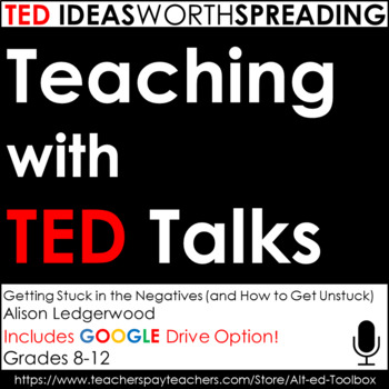 TED Talk Lesson (Getting Stuck in the Negatives ...)  with Google Drive Option