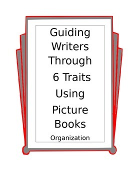 Teaching writing organization using 6 traits and picture books