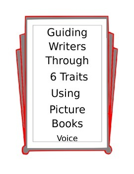 Teaching writing voice using 6 traits and picture books