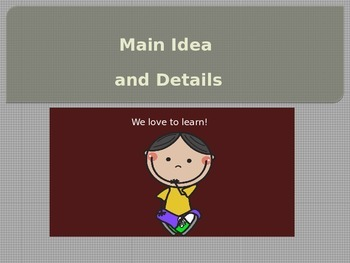 Teaching your students about MAIN IDEA and DETAIL. POWER P