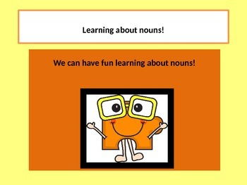 Teaching your students about NOUNS with a POWER POINT pres