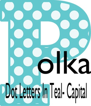 Teal Polka Dot Capital Letters- Perfect for bulletin board needs-Resize-able