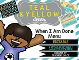 Teal & Yellow Classroom Decor: When I Am Done / Early Finisher Menu