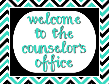 """Teal and Black - welcome to the counselor's office - 8.5""""x11"""""""