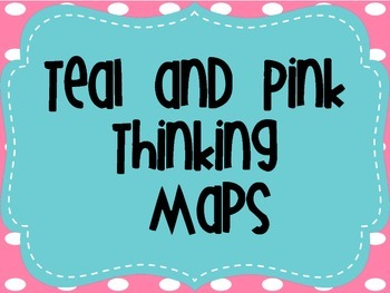 Teal and Pink Thinking Maps