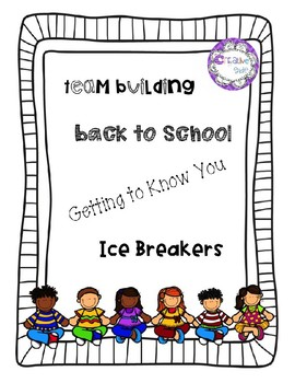 Team Building Ice Breakers Beginning of the Year
