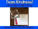 Team Kindness; We get a kick out of being kind! Writing Craftivity
