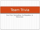 Team Trivia- Earthquakes and Volcanoes!