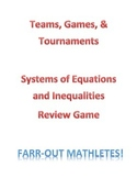 Teams, Games, & Tournaments- Systems of Equations and Inequalities Review Game