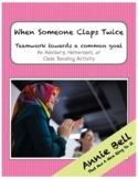 Teamwork Activity - When Someone Claps Twice