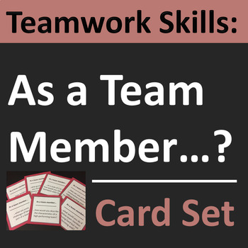 Teamwork Skills Card Set Group Activity or Writing Prompts