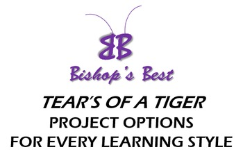 Tears of a Tiger Project Options for every learning style!