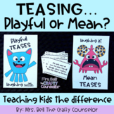 Tease Monster (teaching students difference between mean and friendly teases)