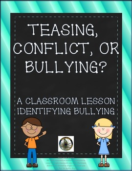 Teasing, Conflict, or Bullying? Teaching Students What To Do in Each Situation