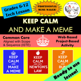 Tech Lesson - Keep Calm...and Make a Meme {Technology Less