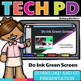 Tech PD Presentation - Do Ink Green Screen