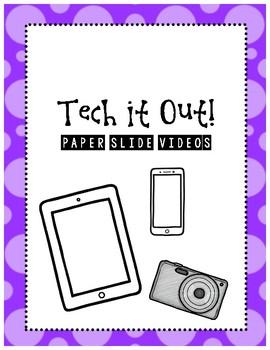 Tech it out! Paper Slide Videos