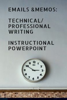 Technical Writing: Emails & Memos Powerpoint