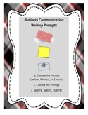 Business Communication Writing Prompts: Choose the Format,  Scenario, and Write!