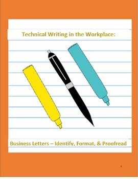 Technical Writing in the Workplace: Business Letters-Identify, Format, Proofread