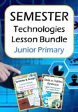 Technologies - Semester Long Lesson BUNDLE! (Junior Primary)
