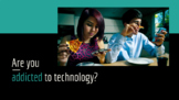 Technology Addiction - Survey and Discussion