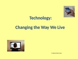 Technology: Changing the Way We Live powerpoint