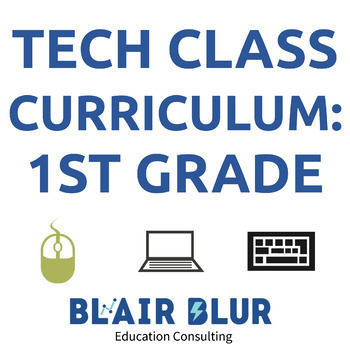 Technology Class Curriculum: 1st Grade Full Year Curriculum (Guided by ISTE)
